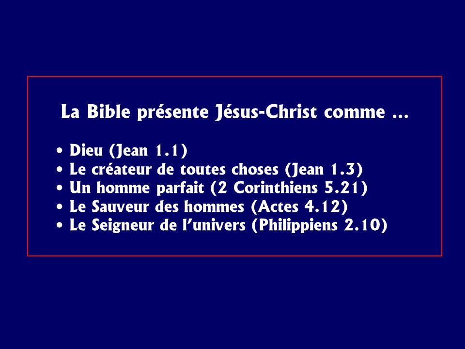 La Bible présente Jésus-Christ comme …