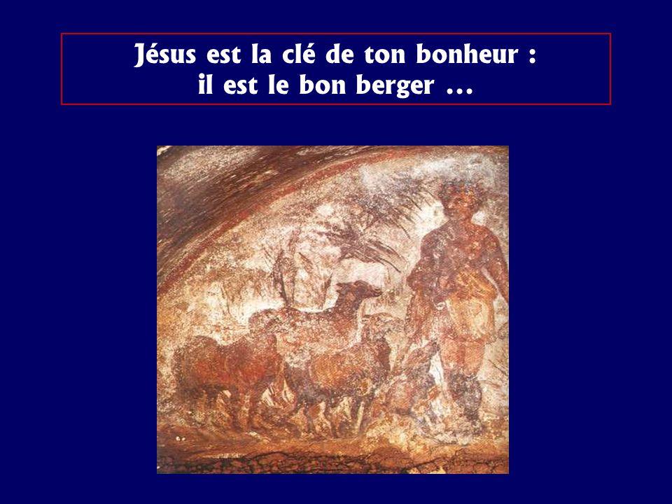 Jésus est la clé de ton bonheur : il est le bon berger ...