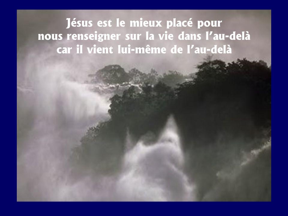 Jésus est le mieux placé pour