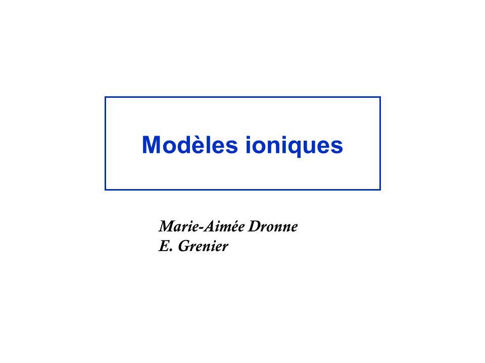 Modèles ioniques Marie-Aimée Dronne E. Grenier