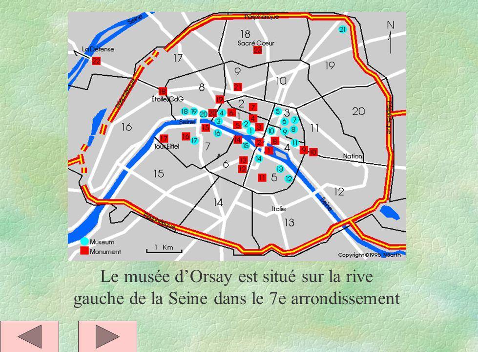 Le musée d'Orsay est situé sur la rive gauche de la Seine dans le 7e arrondissement