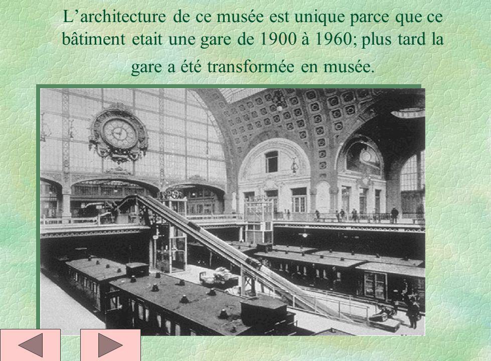L'architecture de ce musée est unique parce que ce bâtiment etait une gare de 1900 à 1960; plus tard la gare a été transformée en musée.