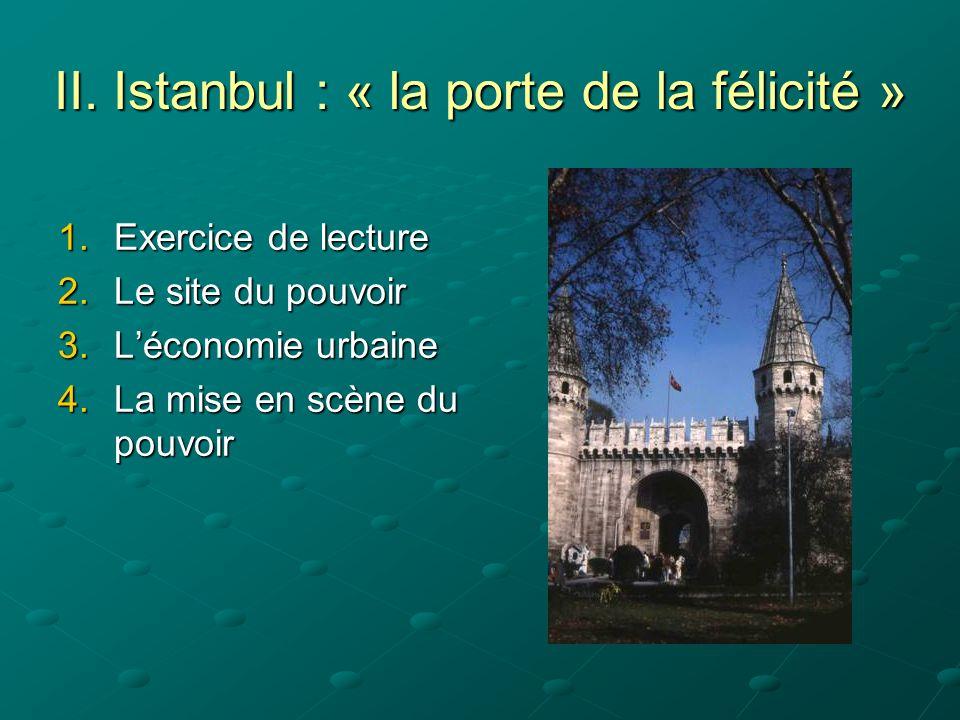 II. Istanbul : « la porte de la félicité »