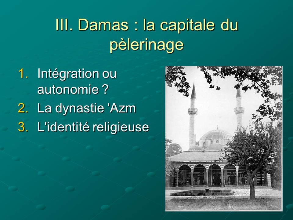 III. Damas : la capitale du pèlerinage