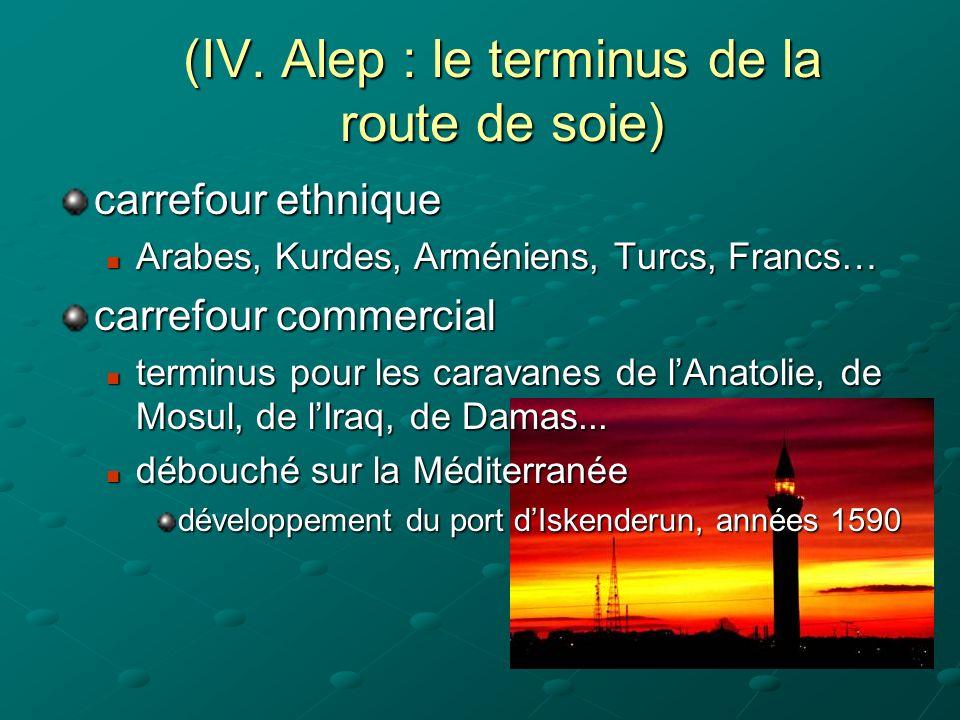 (IV. Alep : le terminus de la route de soie)