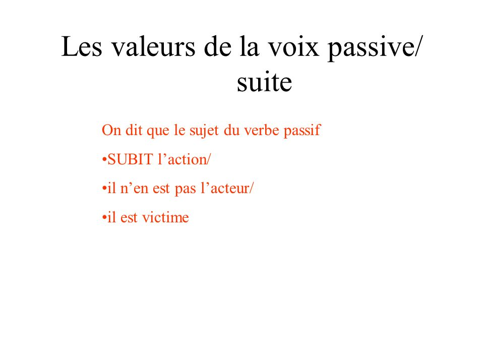 Les valeurs de la voix passive/ suite