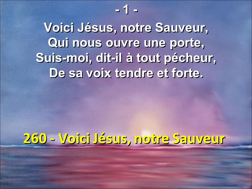 260 - Voici Jésus, notre Sauveur