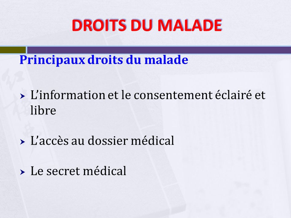 DROITS DU MALADE Principaux droits du malade