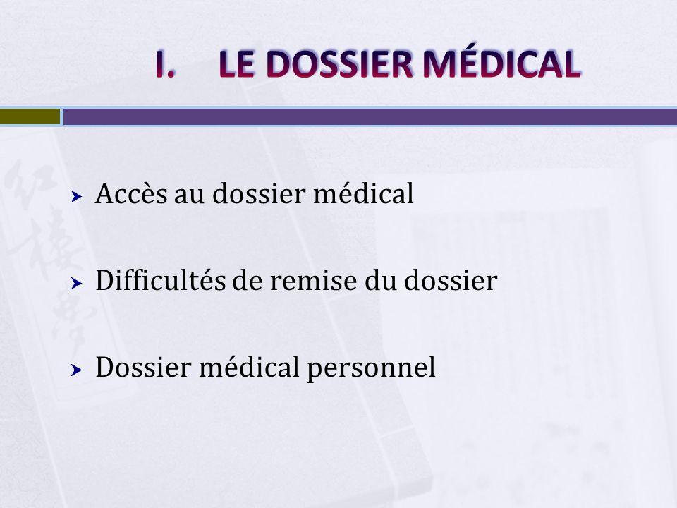 LE DOSSIER MÉDICAL Accès au dossier médical