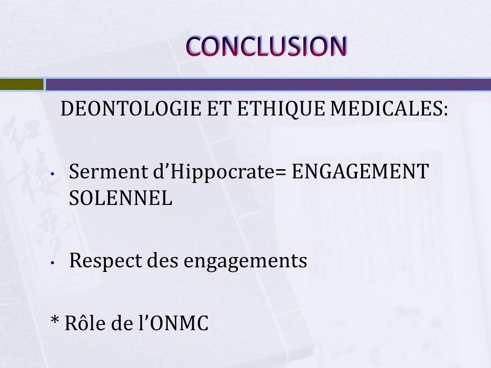 CONCLUSION DEONTOLOGIE ET ETHIQUE MEDICALES: