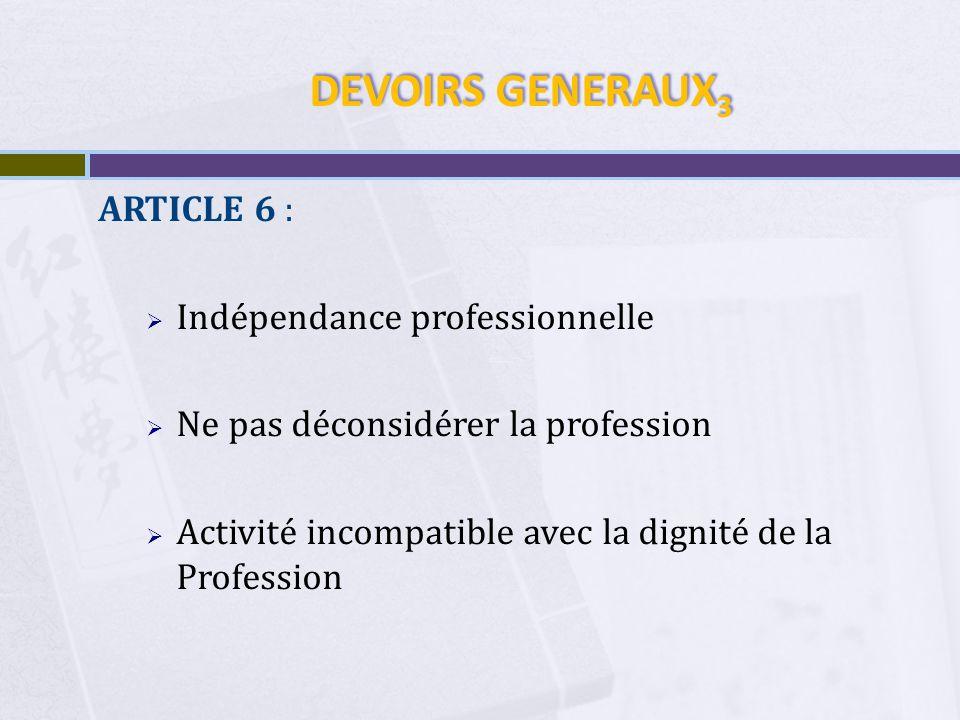DEVOIRS GENERAUX3 ARTICLE 6 : Indépendance professionnelle