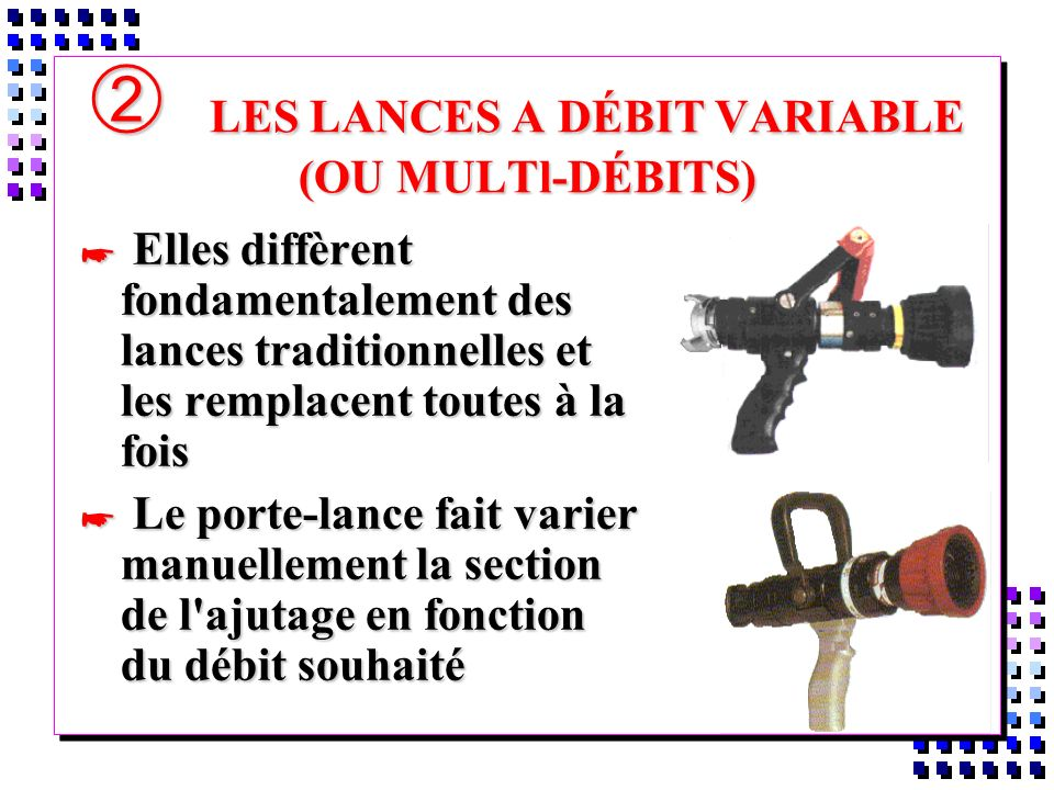 LES LANCES A DÉBIT VARIABLE (OU MULTl-DÉBITS)