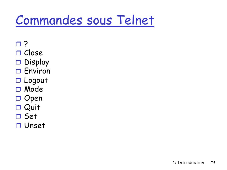 Commandes sous Telnet Close Display Environ Logout Mode Open Quit