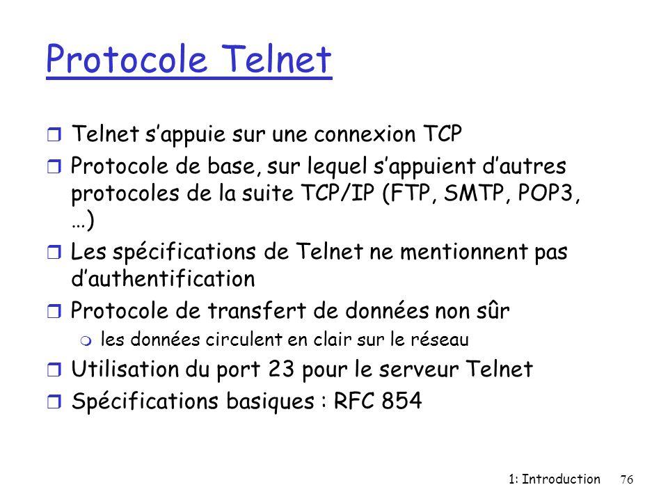 Protocole Telnet Telnet s'appuie sur une connexion TCP