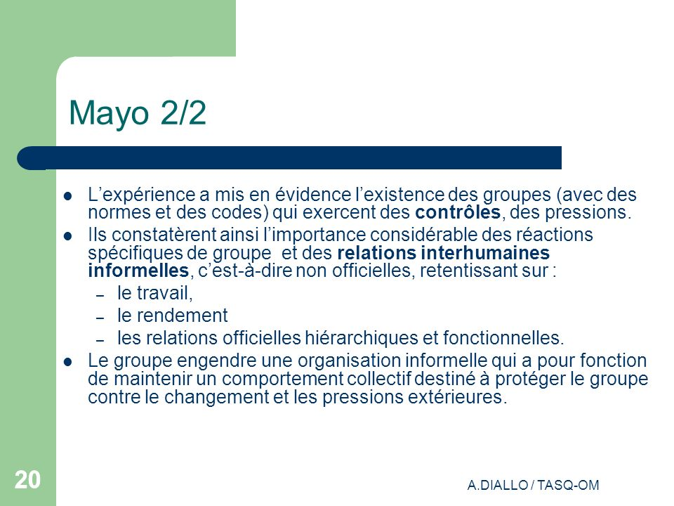 Mayo 2/2 L'expérience a mis en évidence l'existence des groupes (avec des normes et des codes) qui exercent des contrôles, des pressions.