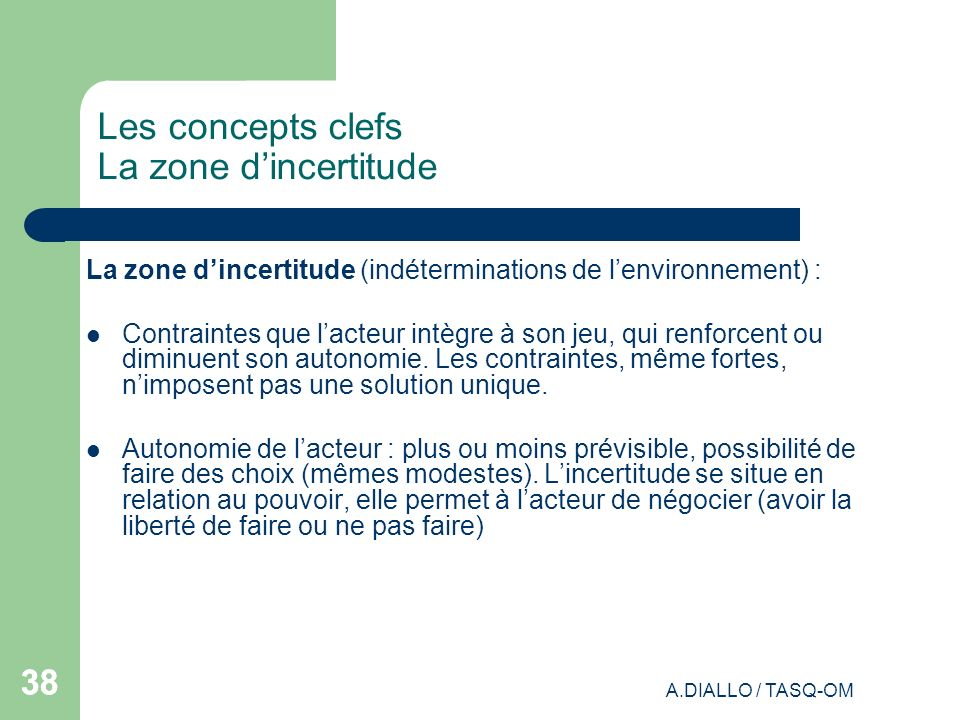 Les concepts clefs La zone d'incertitude