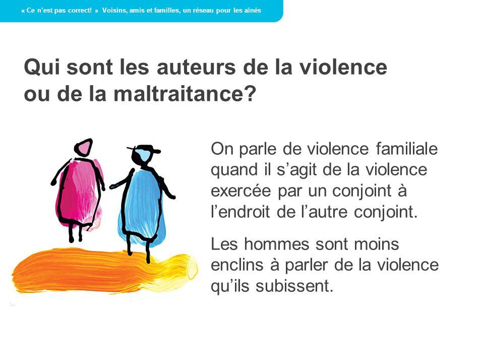 Qui sont les auteurs de la violence ou de la maltraitance