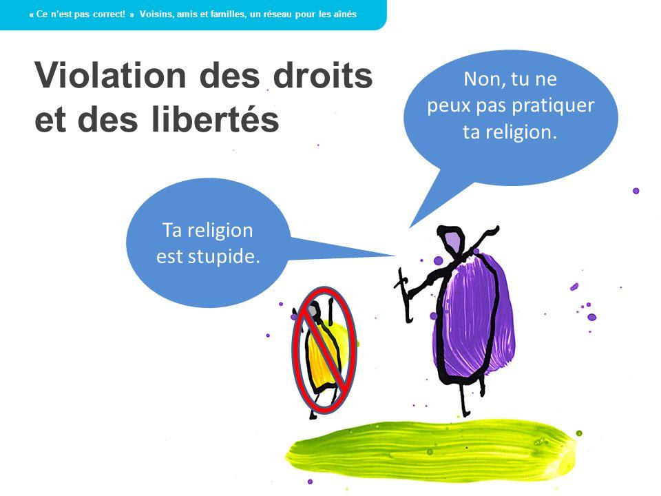 Ta religion est stupide.