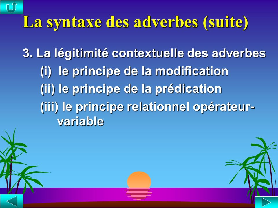 La syntaxe des adverbes (suite)