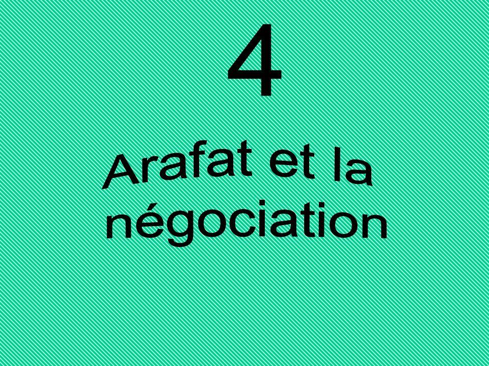 4 Arafat et la négociation
