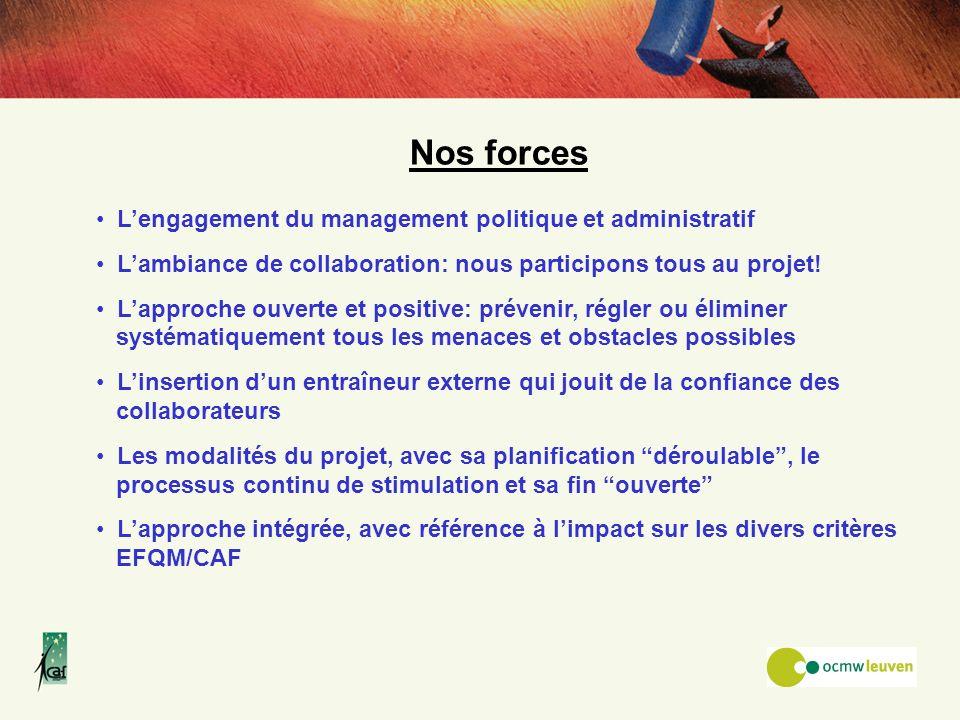 Nos forces L'engagement du management politique et administratif