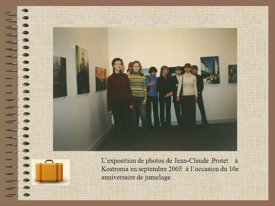 L'exposition de photos de Jean-Claude Protet à Kostroma en septembre 2003 à l'occasion du 10e anniversaire de jumelage.