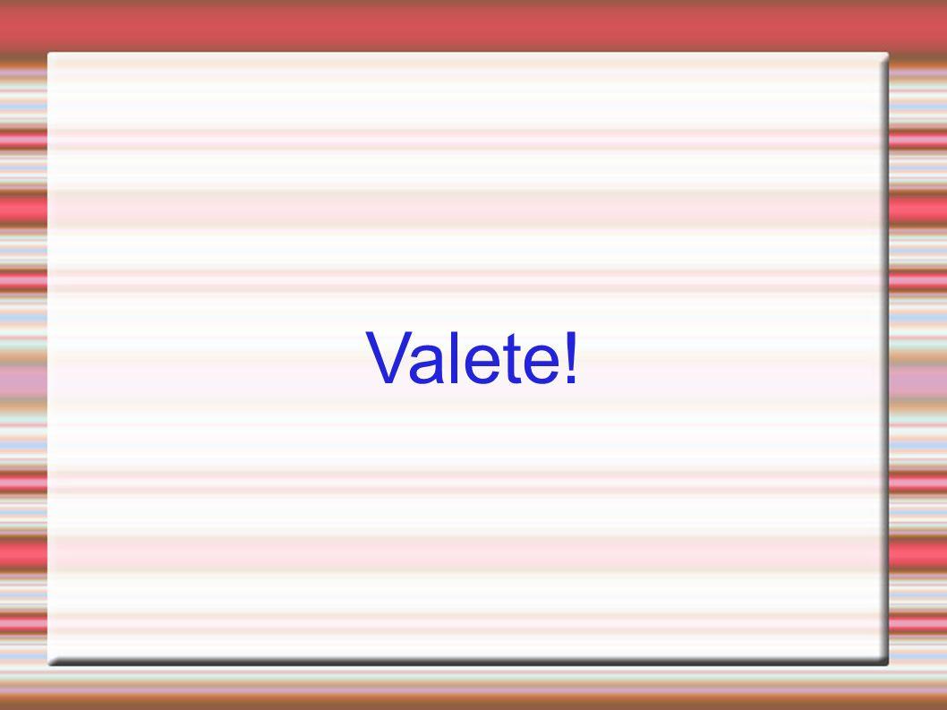 Valete!