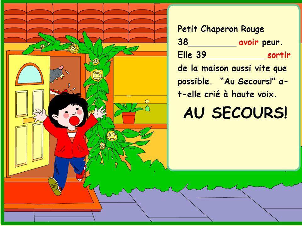 Petit Chaperon Rouge 38_________ avoir peur