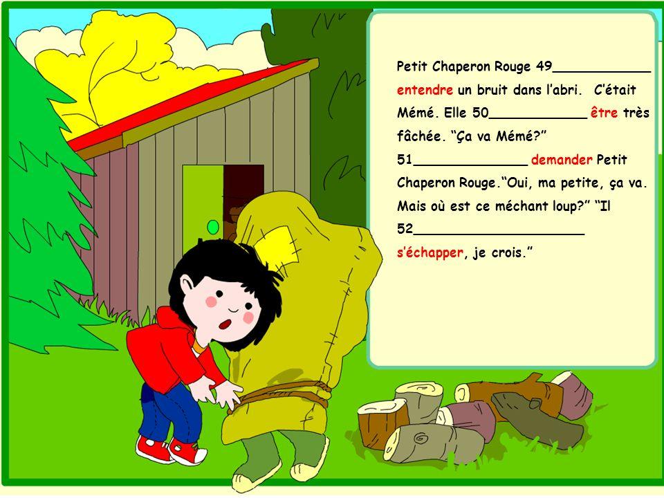 Petit Chaperon Rouge 49____________ entendre un bruit dans l'abri