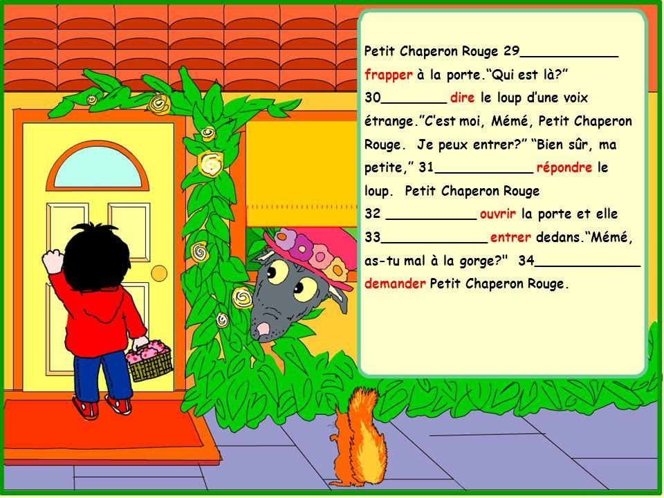 Petit Chaperon Rouge 29____________ frapper à la porte. Qui est là