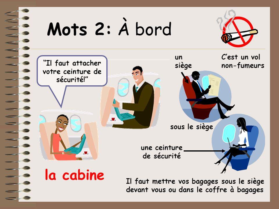 Mots 2: À bord la cabine un siège C'est un vol non-fumeurs