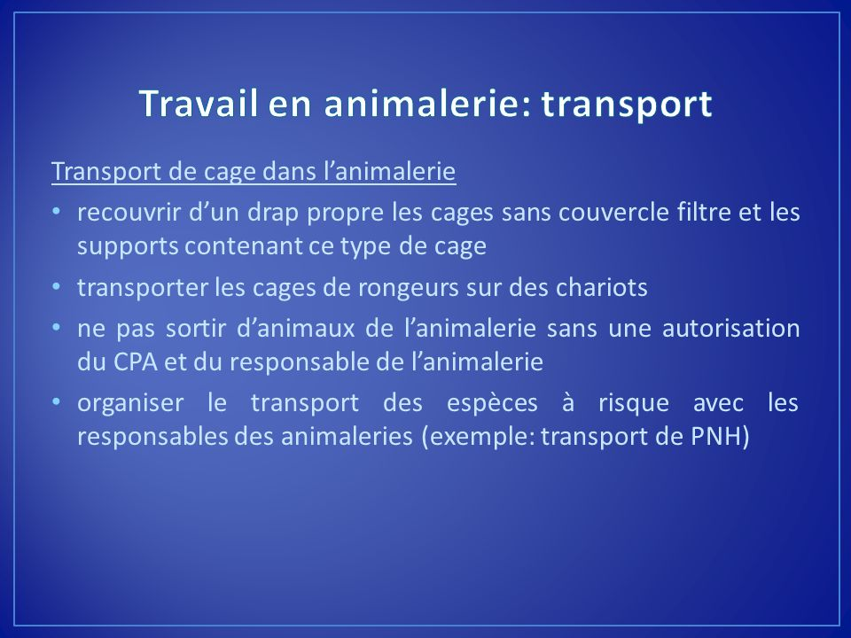 Travail en animalerie: transport