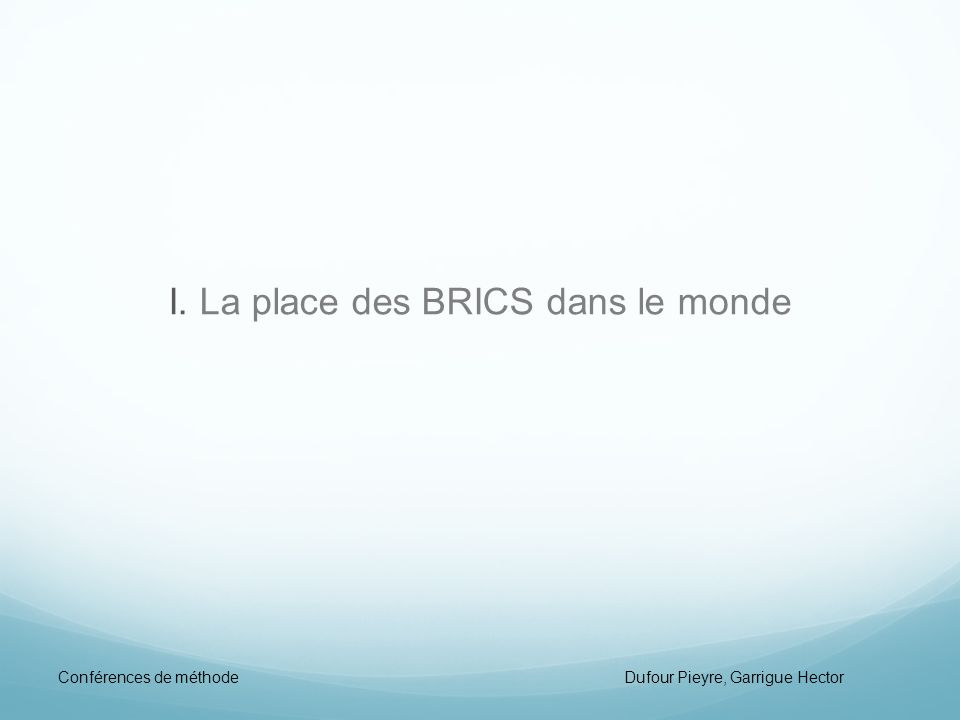 I. La place des BRICS dans le monde
