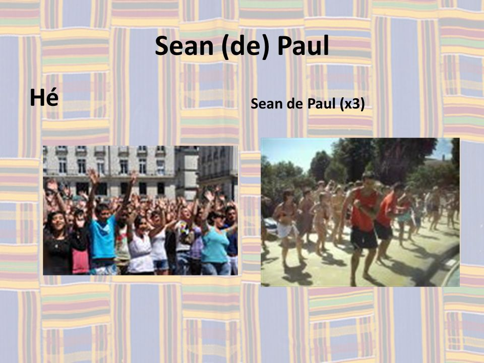 Sean (de) Paul Hé Sean de Paul (x3)