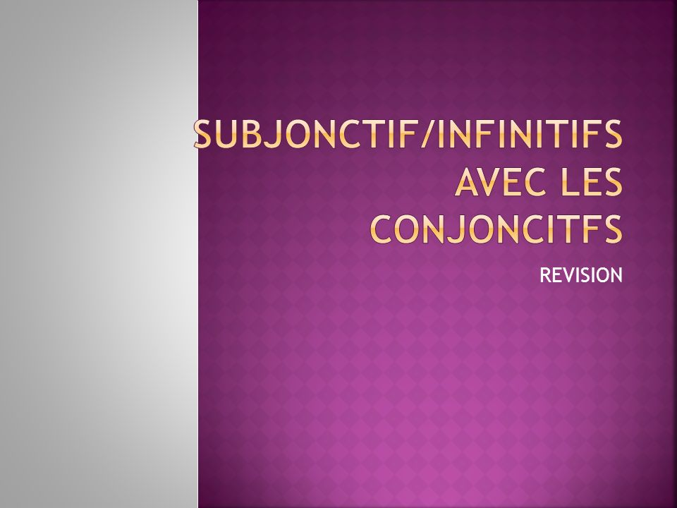 Subjonctif/INFINITIFS AVEC LES CONJONCITFS