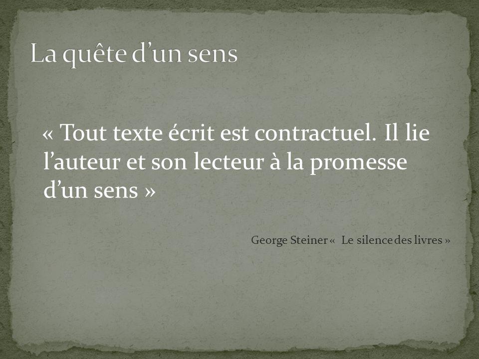La quête d'un sens « Tout texte écrit est contractuel. Il lie l'auteur et son lecteur à la promesse d'un sens »