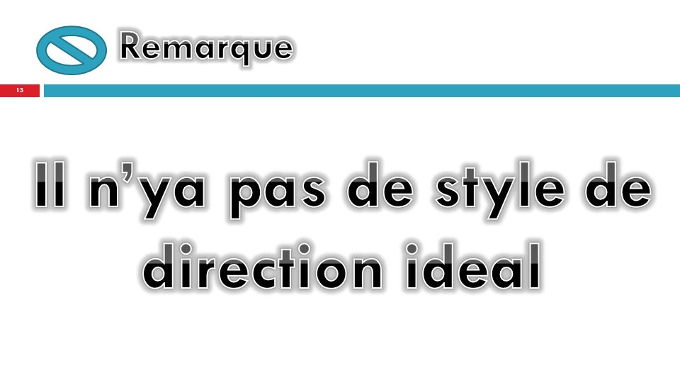Il n'ya pas de style de direction ideal