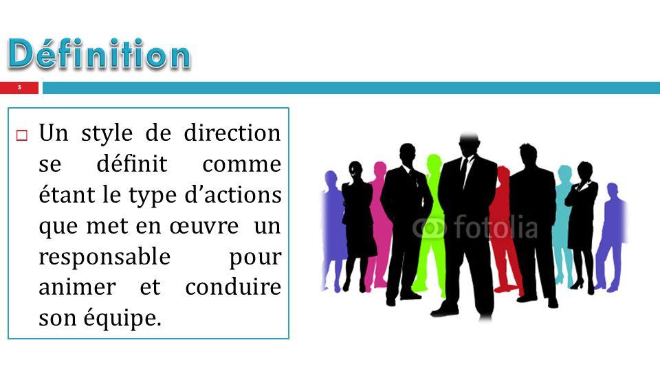 Définition Un style de direction se définit comme étant le type d'actions que met en œuvre un responsable pour animer et conduire son équipe.