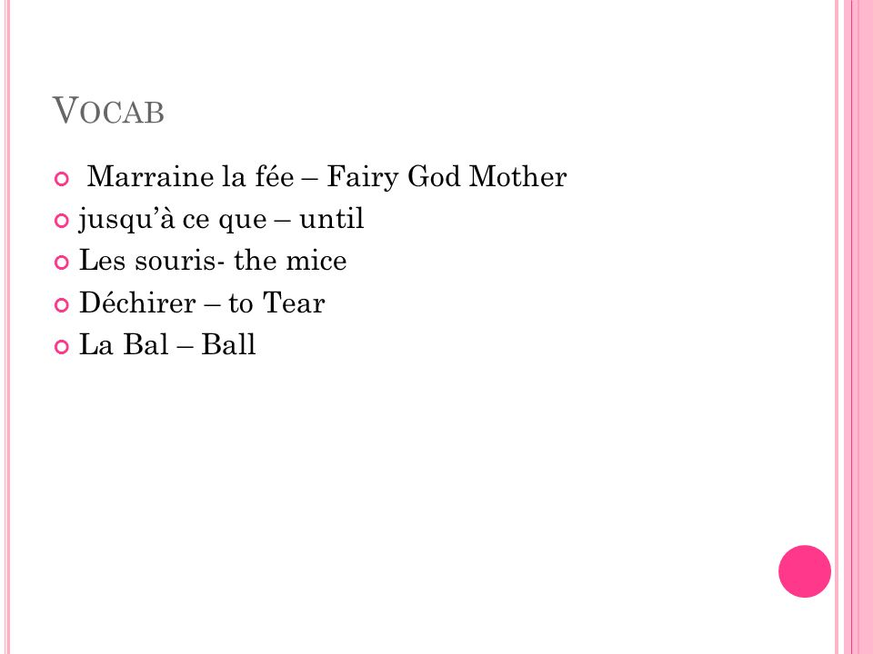 Vocab Marraine la fée – Fairy God Mother jusqu'à ce que – until
