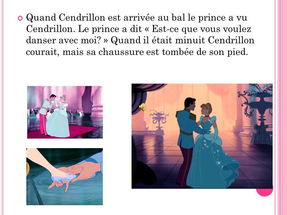 Quand Cendrillon est arrivée au bal le prince a vu Cendrillon