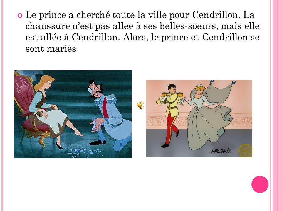 Le prince a cherché toute la ville pour Cendrillon
