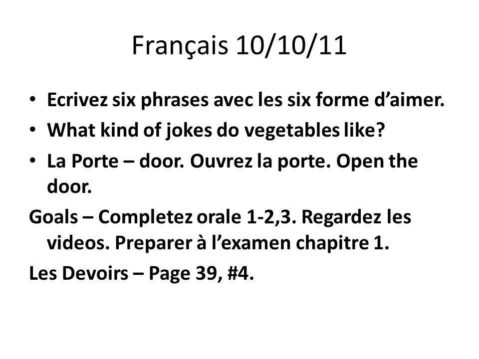 Français 10/10/11 Ecrivez six phrases avec les six forme d'aimer.