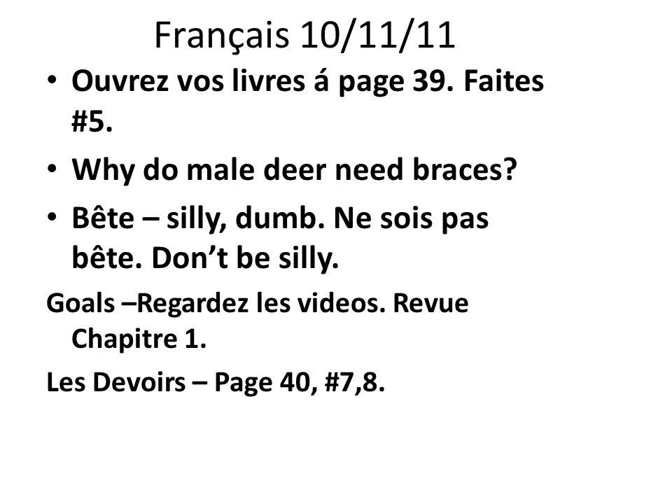 Français 10/11/11 Ouvrez vos livres á page 39. Faites #5.