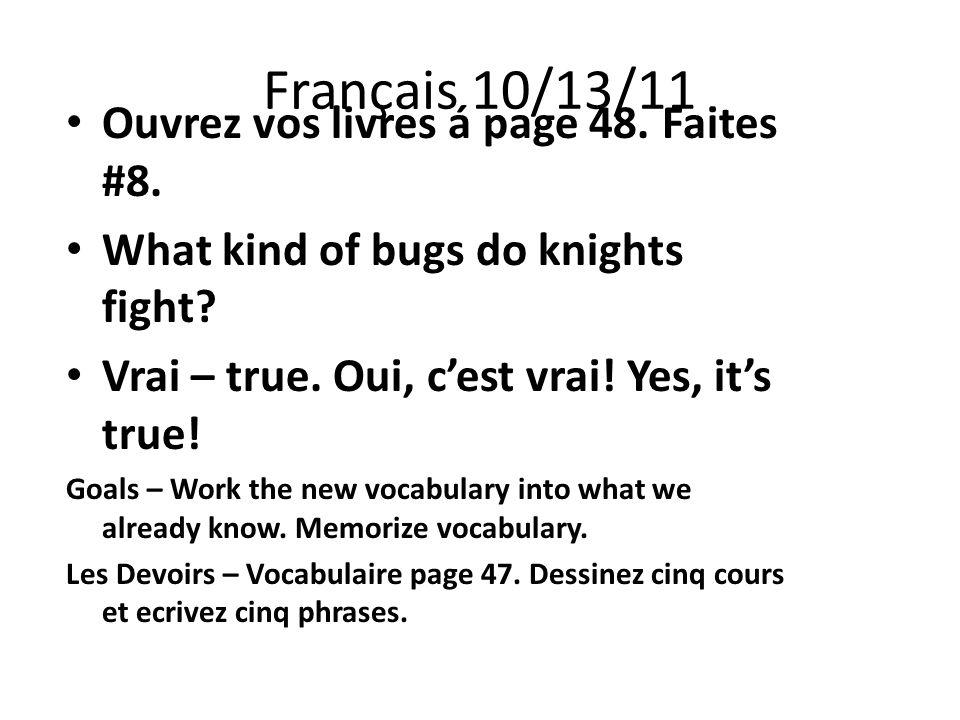 Français 10/13/11 Ouvrez vos livres á page 48. Faites #8.