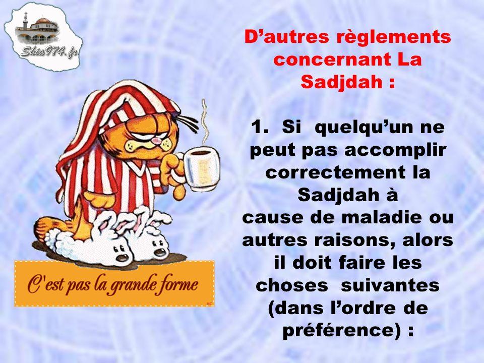 D'autres règlements concernant La Sadjdah :