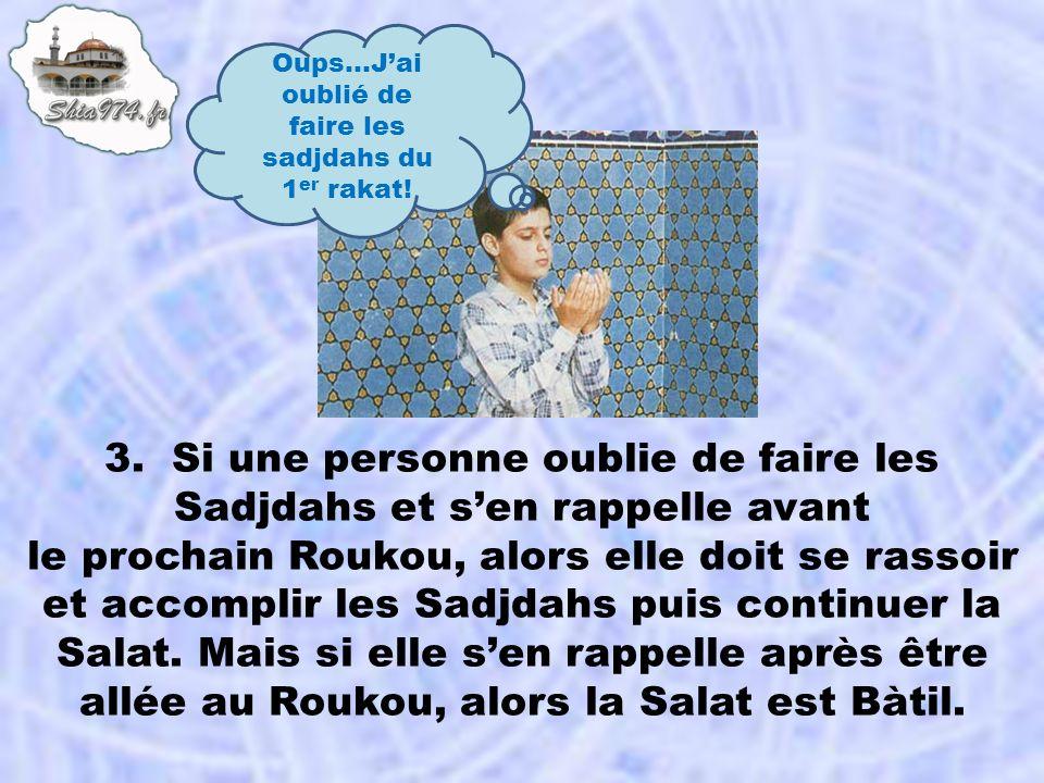 3. Si une personne oublie de faire les Sadjdahs et s'en rappelle avant
