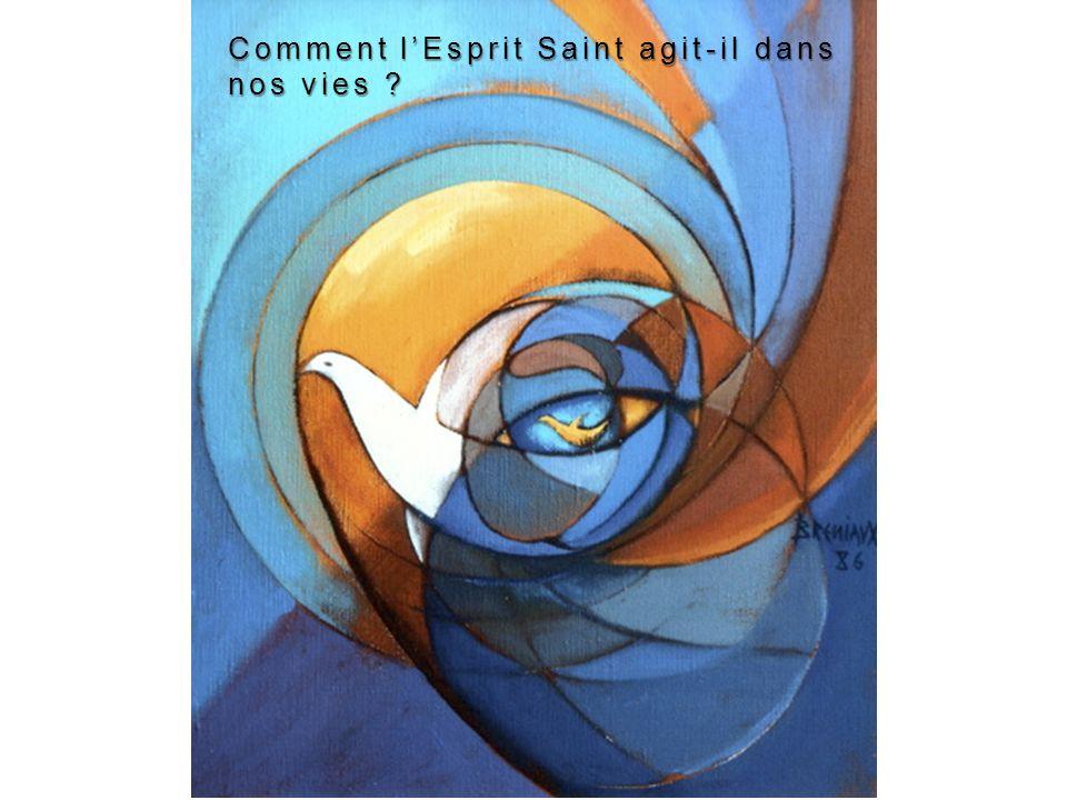 Comment l'Esprit Saint agit-il dans nos vies