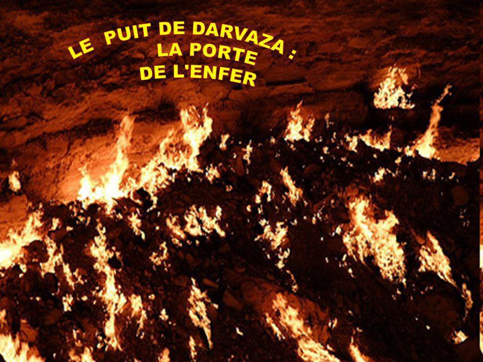LE PUIT DE DARVAZA : LA PORTE DE L ENFER