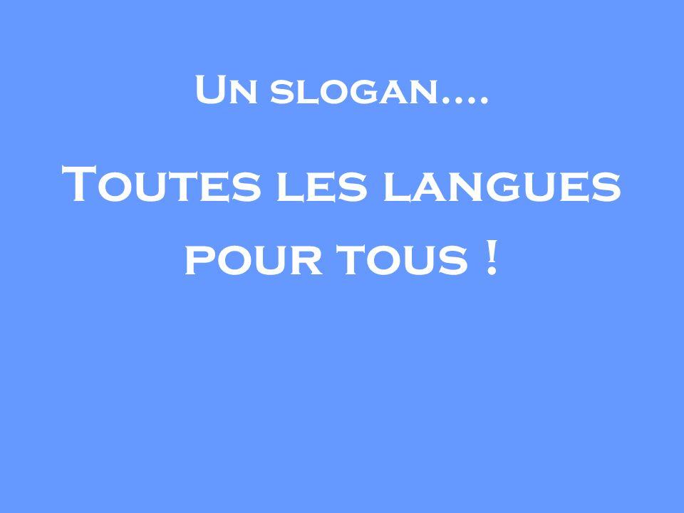 Un slogan…. Toutes les langues pour tous !