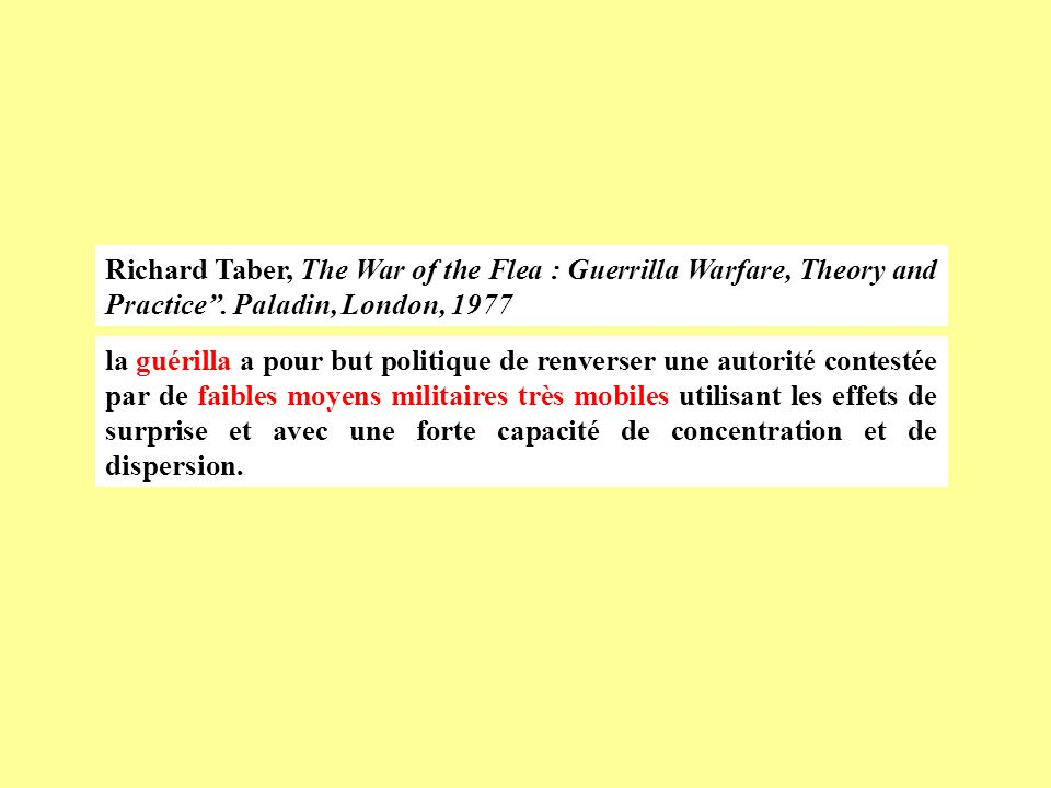 Richard Taber, The War of the Flea : Guerrilla Warfare, Theory and Practice . Paladin, London, 1977
